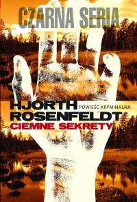 Ciemne sekrety - Michael Hjorth, Hans Rosenfeldt