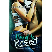Hard to Resist (Hard to Resist, #1) - Shanora Williams