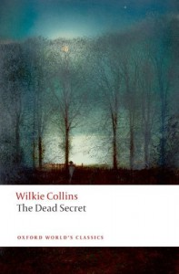 The Dead Secret (Oxford World's Classics) - Wilkie Collins