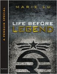 Life Before Legend: Stories of the Criminal and the Prodigy - Marie Lu