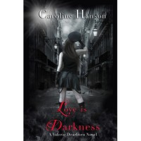 Love is Darkness (Valerie Dearborn, #1) - Caroline Hanson