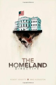 The Homeland Directive - Robert Venditti, Mike Huddleston