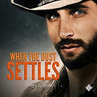 When the Dust Settles (Timing Book 3) - Mary Calmes