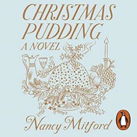 Christmas Pudding - Nancy Mitford, Kristin Atherton