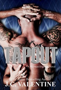 Tapout (Wayward Fighters Book 2) - J.C. Valentine