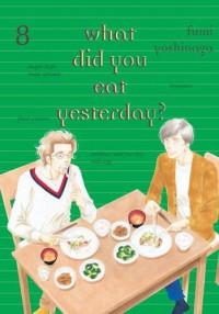 What Did You Eat Yesterday, Vol. 8 - Fumi Yoshinaga