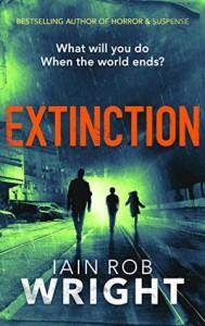 Extinction: An Apocalyptic Horror Novel - Iain Rob Wright