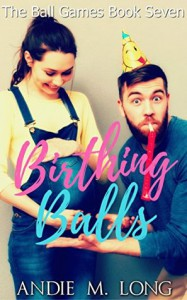 Birthing Balls (Ball Games Book 7) - Andie M. Long