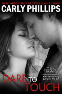 Dare to Touch - Carly Phillips