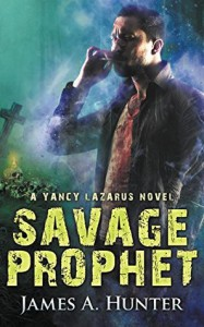 Savage Prophet - James A. Hunter