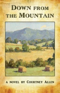 Down From the Mountain - Courtney Allen