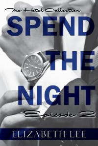 Spend the Night II - Elizabeth   Lee