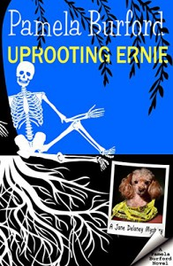 Uprooting Ernie (Jane Delaney Mysteries Book 2) - Pamela Burford