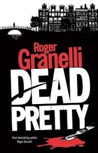 Dead Pretty - Roger Granelli