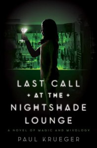 Last Call at the Nightshade Lounge: A Novel - Paul Krueger