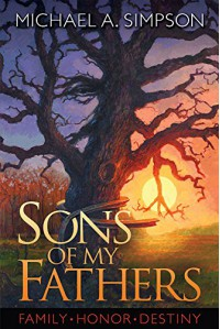 Sons of My Fathers - Michael A. Simpson