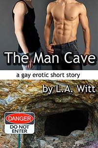 The Man Cave - L.A. Witt