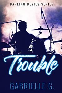 Trouble - Gabrielle G