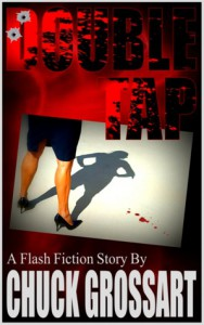Double Tap (a flash fiction horror story) - Chuck Grossart