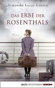 Das Erbe der Rosenthals: Roman - Ute Leibmann, Armando Lucas Correa