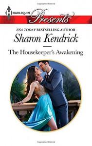 The Housekeeper's Awakening (Harlequin PresentsAt His Service) - Sharon Kendrick
