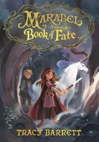 Marabel and the Book of Fate - Tracy Barrett