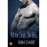 All the Gear, No Idea - Kim Dare