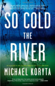 So Cold the River - Michael Koryta