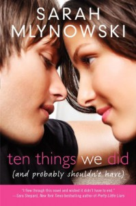 Ten Things We Did (and Probably Shouldn't Have) - Sarah Mlynowski