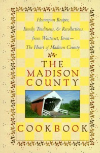 The Madison County Cookbook: Homespun Recipes, Family Traditions, & Recollections from Winterset, Iowa-The Heart of Madison County - St. Josephs Church Members