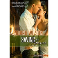Saving Grace (Serve and Protect, #2) - Norah Wilson