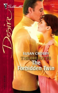 The Forbidden Twin: The Elliotts - Susan Crosby