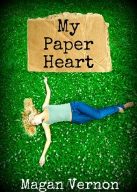 My Paper Heart - Magan Vernon