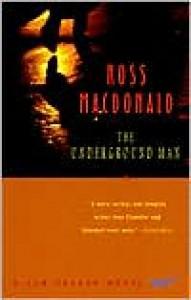 The Underground Man - Ross Macdonald