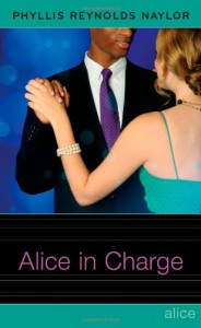 Alice in Charge - Phyllis Reynolds Naylor
