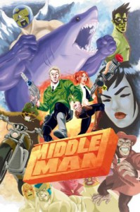 The Middleman: The Collected Series Indispensability - Javier Grillo-Marxuach, Les McClaine, Jon Siruno