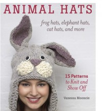 Animal Hats: 15 patterns to knit and show off - Vanessa Mooncie