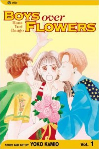 Boys Over Flowers: Hana Yori Dango, Vol. 1 - Yoko Kamio, 神尾葉子