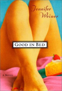 Good in Bed  - Jennifer Weiner