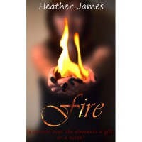 Fire (Elements of Power, #1) - Heather     James