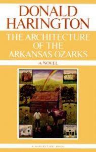 Architecture Of The Arkansas Ozarks - Donald Harington