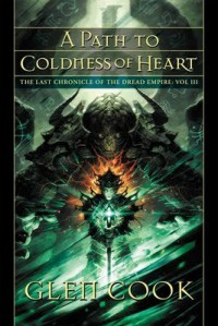 A Path to Coldness of Heart - Glen Cook