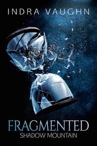 Fragmented - Indra Vaughn