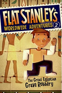 Flat Stanley's Worldwide Adventures #2: The Great Egyptian Grave Robbery - Jeff Brown, Macky Pamintuan