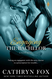 Engaging the Bachelor (Pulse) - Cathryn Fox