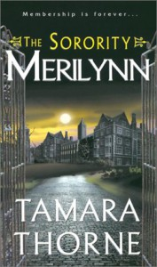 The Sorority: Merilynn - Tamara Thorne