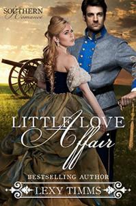 Little Love Affair: Civil War Romance (Southern Romance Series Book 1) - Lexy Timms, Book Cover By Design