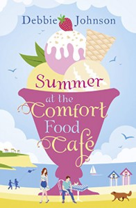 Summer at The Comfort Food Cafe - Debbie Johnson