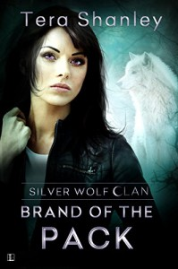 Brand of the Pack (Silver Wolf Clan) - Tera Shanley