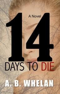 14 Days To Die - A.B. Whelan